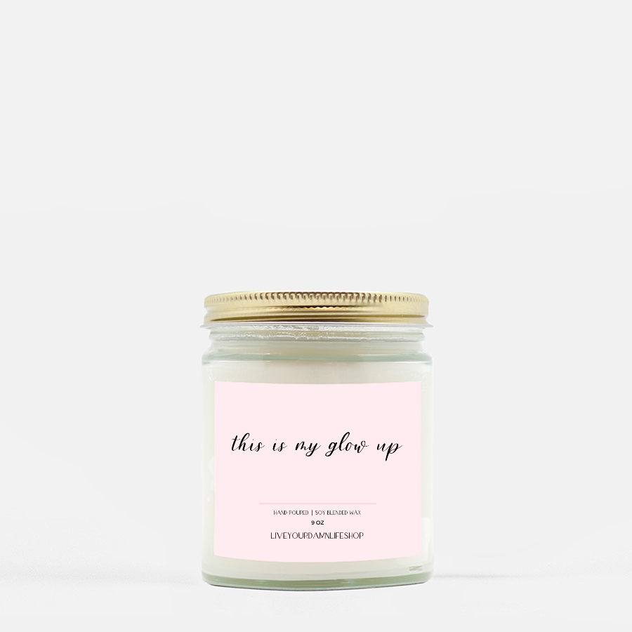LiveYourDamnLifeShop [PMH40-BD.50249] This Is My Glow Up - Candle (Hand Poured 9 oz