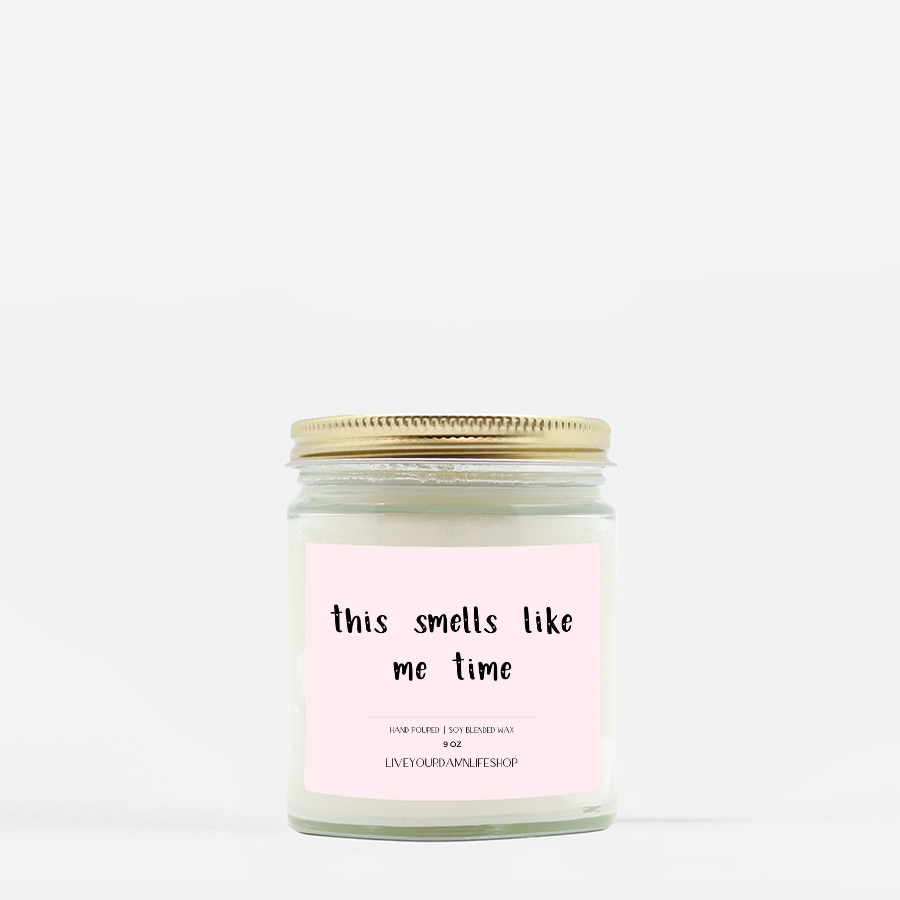 LiveYourDamnLifeShop [PMH40-BD.50280] This Smells Like Me Time - Candle (Hand Poured 9 oz