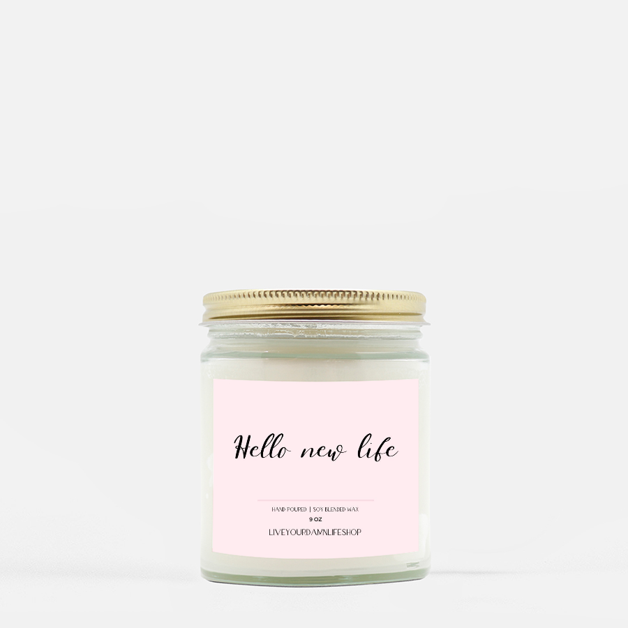 LiveYourDamnLifeShop [PMH40-BD.50310] Hello New Life - Candle (Hand Poured 9 oz