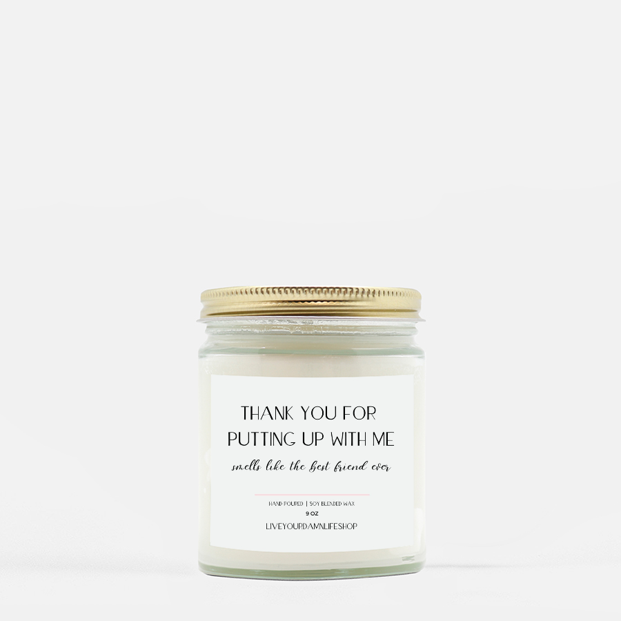 LiveYourDamnLifeShop [PMH40-BD.50370] Thank You For Putting Up With Me - Candle (Hand Poured 9 oz
