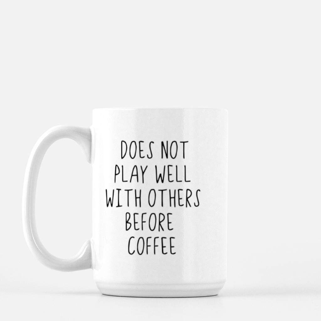 LiveYourDamnLifeShop [PMK14] - Does Not Play Well With Others Before Coffee - Mug