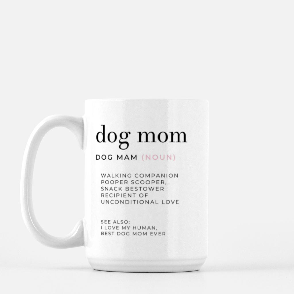 LiveYourDamnLifeShop [PMK14] - Dog Mom Definition - Mug
