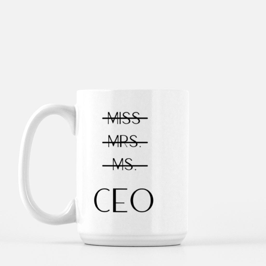 LiveYourDamnLifeShop [PMK14.55095] Miss, Mrs., Ms CEO - Mug