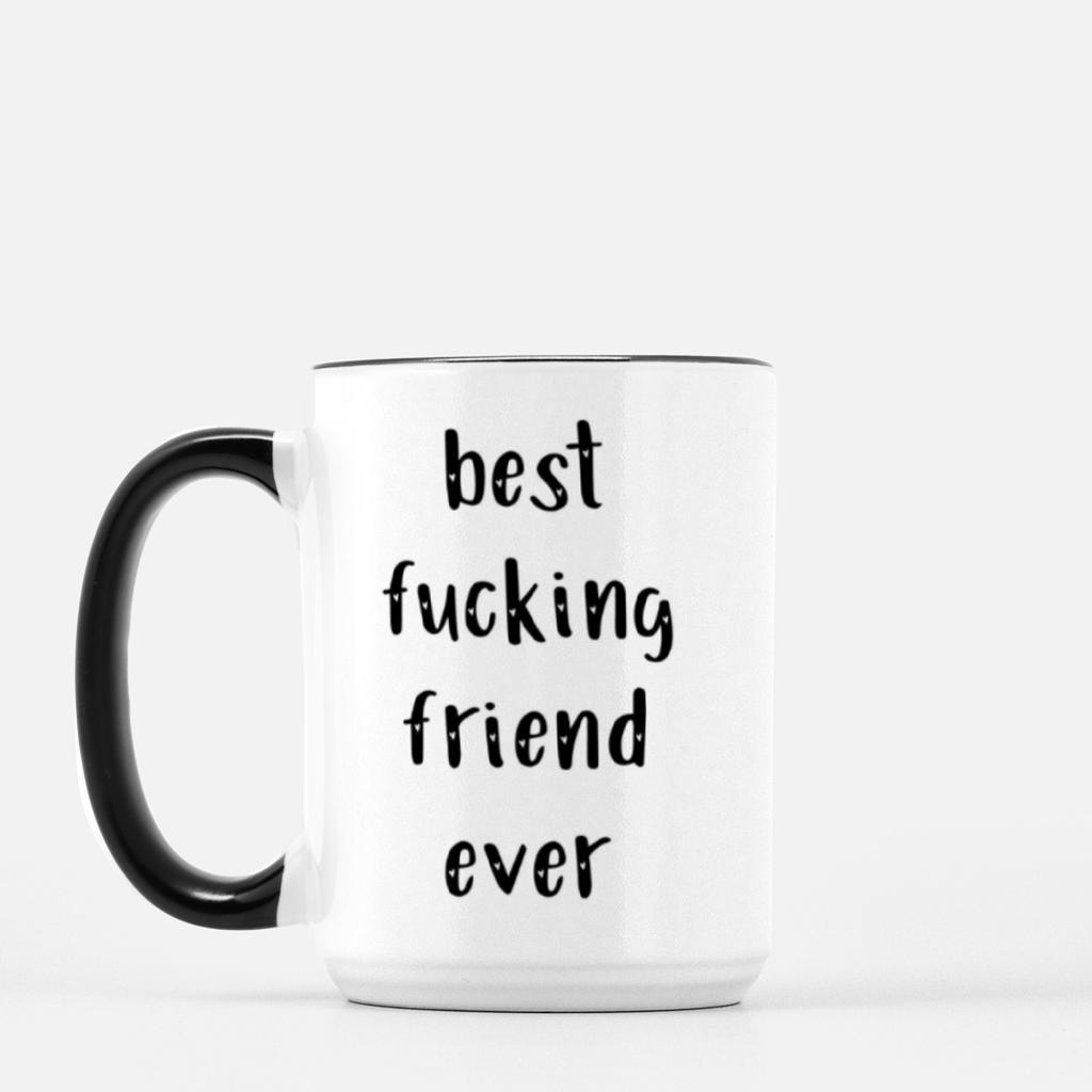 LiveYourDamnLifeShop [PMK21-BK.55091] Best Fucking Friend Ever - Mug Deluxe 15oz