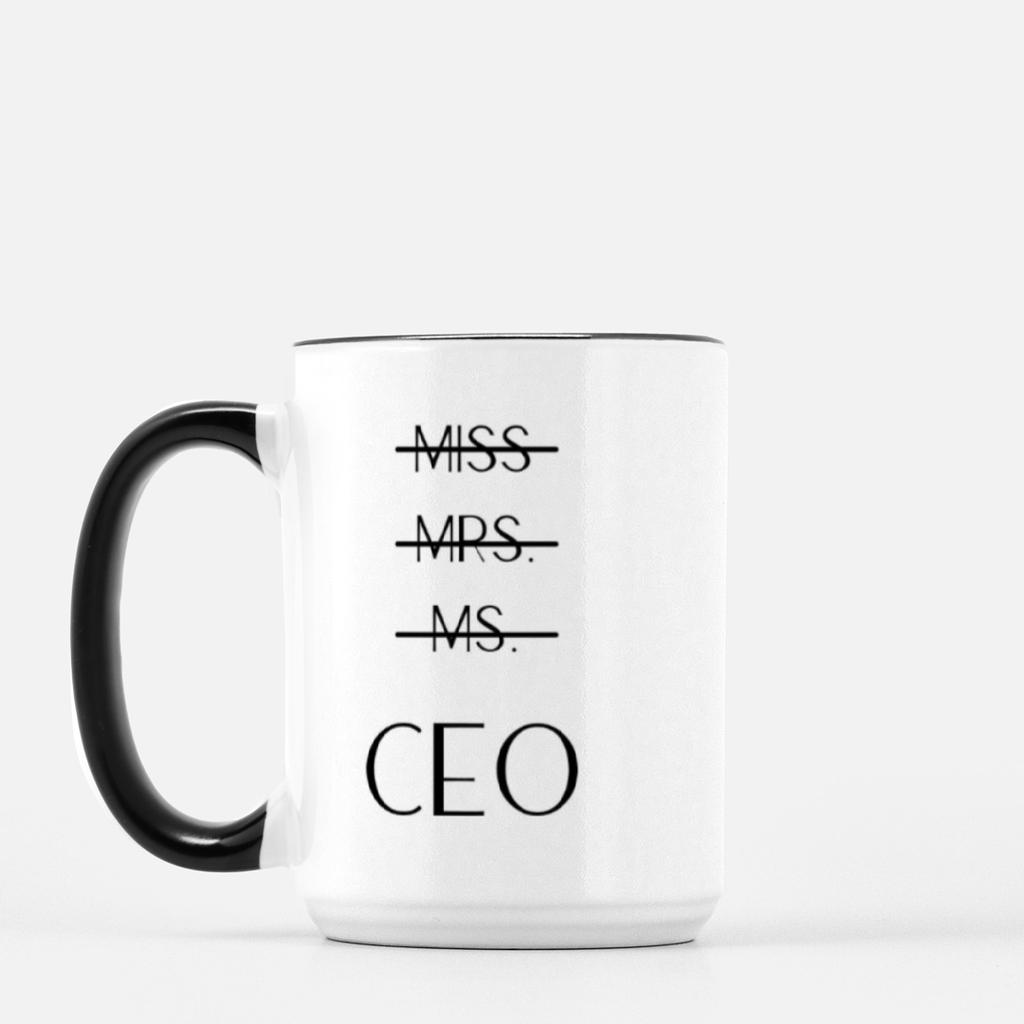 LiveYourDamnLifeShop [PMK21-BK.55096] Miss, Mrs., Ms. - CEO - Mug Deluxe 15oz