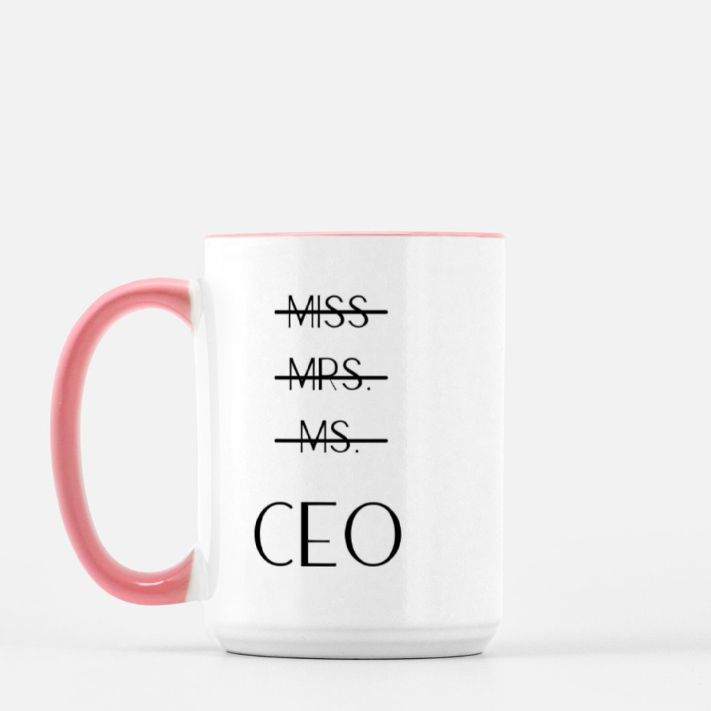 LiveYourDamnLifeShop [PMK21-PK.55097] Miss, Mrs., Ms. - CEO - Mug Deluxe 15oz